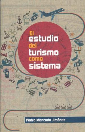ESTUDIO DEL TURISMO COMO SISTEMA, EL