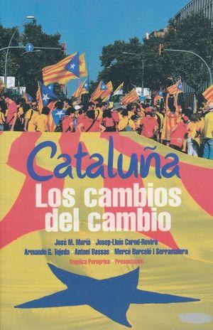 CATALUÑA LOS CAMBIOS DEL CAMBIO
