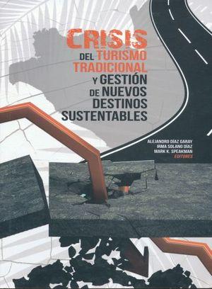 CRISIS DEL TURISMO TRADICIONAL Y GESTION DE NUEVOS DESTINOS SUSTENTABLES
