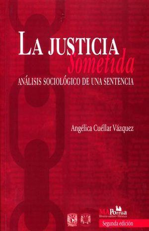 JUSTICIA SOMETIDA, LA. ANALISIS SOCIOLOGICO DE UNA SENTENCIA