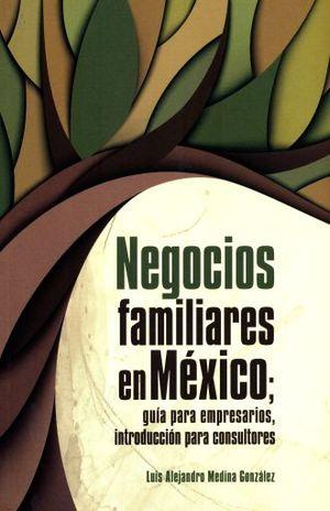 NEGOCIOS FAMILIARES EN MEXICO. GUIA PARA EMPRESARIOS INTRODUCCION PARA CONSULTORES