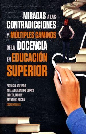 MIRADAS A LAS CONTRADICCIONES Y MULTIPLES CAMINOS DE LA DOCENCIA EN EDUCACION SUPERIOR