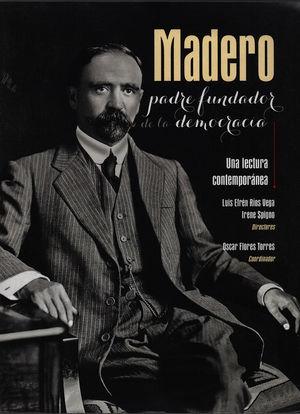 Madero padre fundador de la democracia