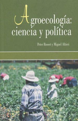 AGROECOLOGIA. CIENCIA Y POLITICA / 4 ED.