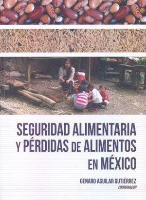 SEGURIDAD ALIMENTARIA Y PERDIDAS DE ALIMENTOS EN MEXICO