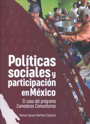 POLITICAS SOCIALES Y PARTICIPACION EN MEXICO. EL OCASO DEL PROGRAMA DE LOS COMEDORES COMUNITARIOS