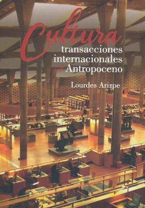 CULTURA TRANSACCIONES INTERNACIONALES Y EL ANTROPOCENO