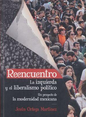 REENCUENTRO. LA IZQUIERDA Y EL LIBERALISMO POLITICO