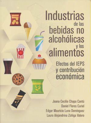 Industrias de las bebidas no alcohólicas y los alimentos. Efectos del IEPS y contribución económica