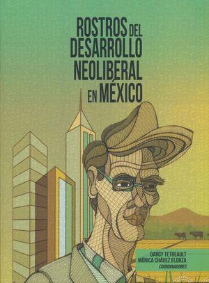 Rostros del desarrollo neoliberal en México