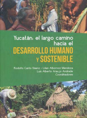 Yucatán. El largo camino hacia el desarrollo humano y sostenible