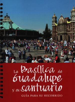 Basílica de Guadalupe y su santuario