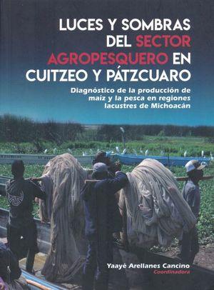 Luces y sombras del sector agropesquero en Cuitzeo y Pátzcuaro. Diagnóstico de la producción de maíz y la pesca en regiones lacustres de Michoacán