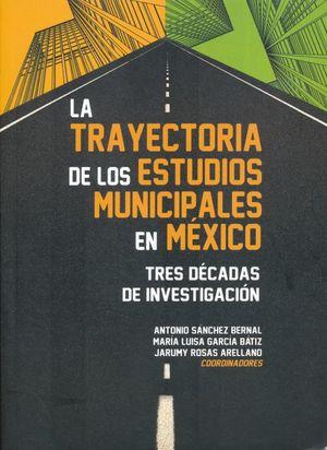 La trayectoria de los estudios municipales en México. Tres décadas de investigación