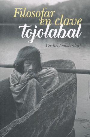 Filosofar en clave tojolabal / 2 ed.