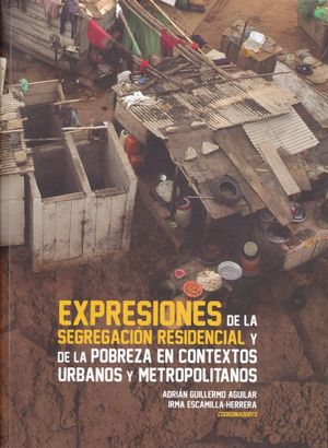 Expresiones de la segregación residencial y de la pobreza en contextos urbanos y  metropolitanos