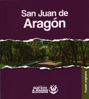 San Juan de Aragón. Pueblo originario