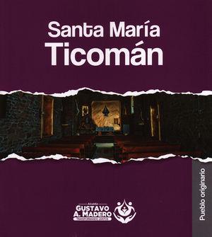 Santa María Ticomán. Pueblo originario