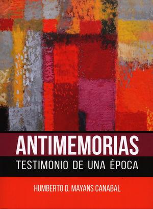 Antimemorias testimonio de una época / pd.
