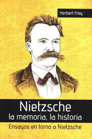 Nietzsche. La memoria, la historia