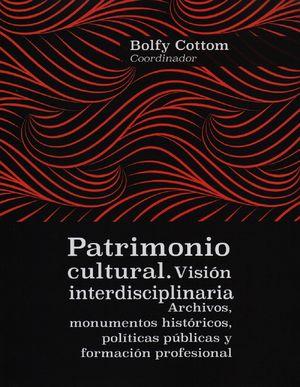 Patrimonio cultural. Visión interdisciplinaria