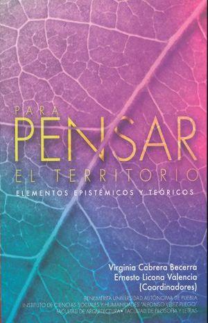 PARA PENSAR EL TERRITORIO ELEMENTOS EPISTEMICOS Y TEORICOS