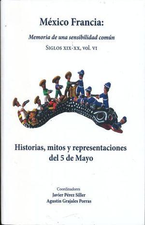 MEXICO FRANCIA MEMORIA DE UNA SENSIBILIDAD COMUN SIGLOS XIX - XX / VOL VI