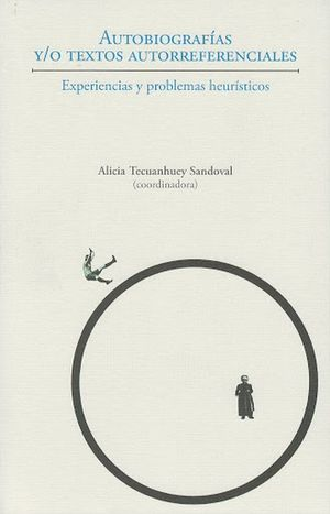Autobiografías y/o textos autorreferenciales. Experiencias y problemas heurísticos