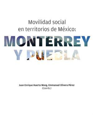 Movilidad social en territorios de México: Monterrey y Puebla
