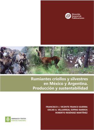 Rumiantes criollos y silvestres en México y Argentina. Producción y sustentabilidad