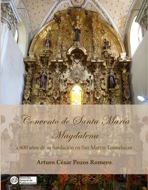 Convento de Santa María Magdalena a 400 años de su fundación en San Martín Texmelucan
