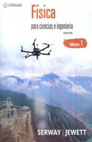 FISICA PARA CIENCIAS E INGENIERIA / VOL. 1 / 10 ED.