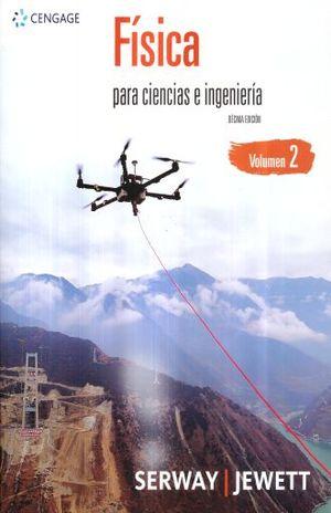 FISICA PARA CIENCIAS E INGENIERIA / VOL. 2 / 10 ED.