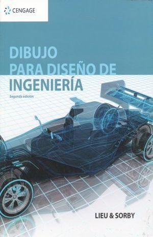 DIBUJO PARA DISEÑO DE INGENIERIA / 2 ED.