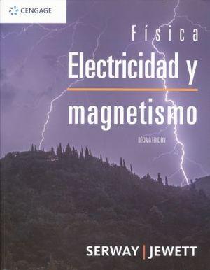 ELECTRICIDAD Y MAGNETISMO / 10 ED.