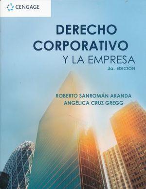 DERECHO CORPORATIVO Y LA EMPRESA / 3 ED.