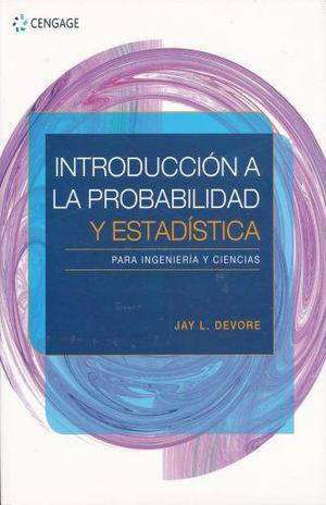 INTRODUCCION A LA PROBABILIDAD Y ESTADISTICA. PARA INGENIERIA Y CIENCIAS