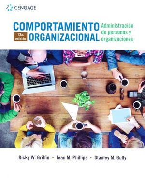 Comportamiento organizacional. Administración de personas y organizaciones / 13 ed.