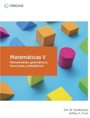 Matemáticas V. Pensamiento geométrico, funciones y estadística