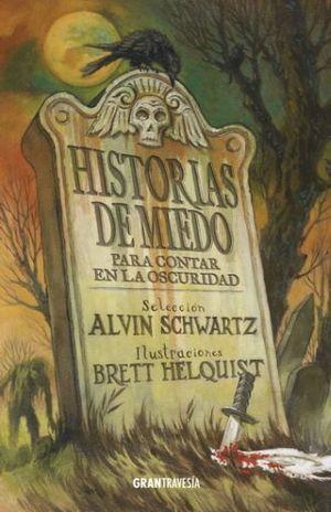 HISTORIAS DE MIEDO PARA CONTAR EN LA OSCURIDAD / VOL. 1
