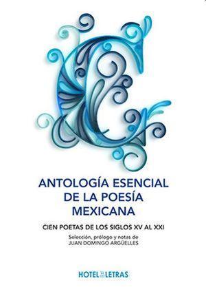 ANTOLOGIA ESENCIAL DE LA POESIA MEXICANA / PD.