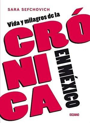 VIDA Y MILAGROS DE LA CRONICA DE MEXICO