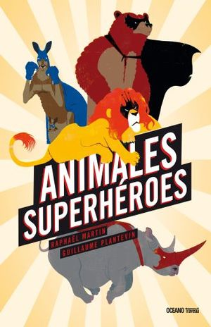 ANIMALES SUPERHEROES / PD.