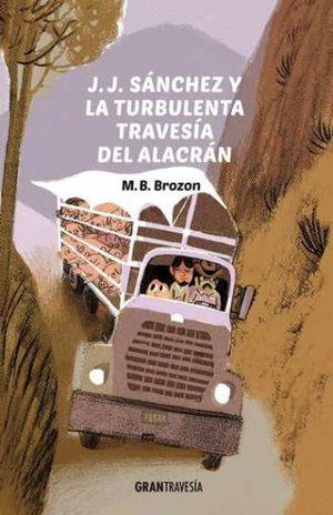 J J SANCHEZ  Y LA TURBULENTA TRAVESIA DEL ALACRAN