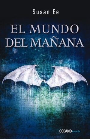 MUNDO DEL MAÑANA, EL. ANGELES CAIDOS 2