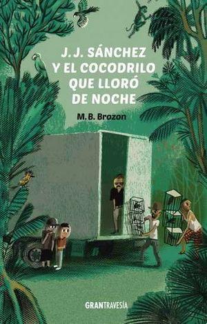 J.J. SANCHEZ Y EL COCODRILLO QUE LLORO DE NOCHE