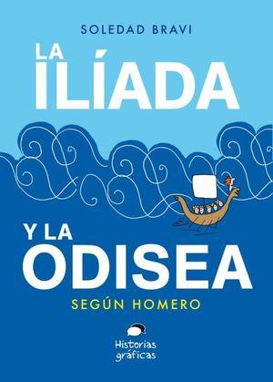 ILIADA Y LA ODISEA, LA. SEGUN HOMERO