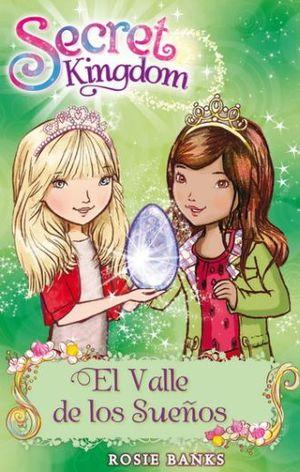SECRET KINGDOM 9. EL VALLE DE LOS SUEÑOS