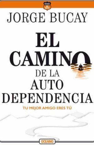 CAMINO DE LA  AUTODEPENDENCIA, EL / 4 ED.