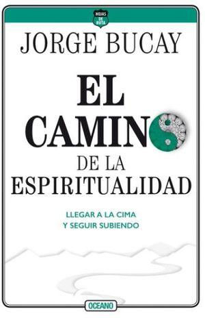 CAMINO DE LA ESPIRITUALIDAD. LLEGAR A LA CIMA Y SEGUIR SUBIENDO